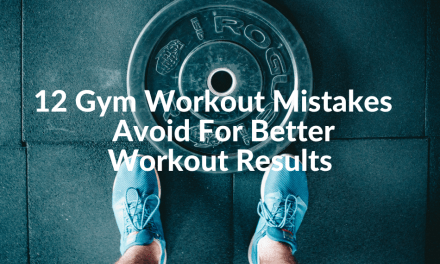 12 Gym Workout Mistakes – Avoid for Better Workout Results